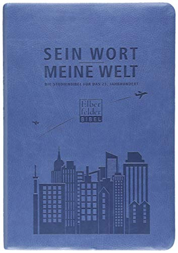 Sein Wort - meine Welt. Kunstlederausgabe: Die Studienbibel für das 21. Jahrhundert