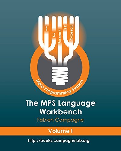 The MPS Language Workbench, Vol. 1 by Fabien Campagne (2014-06-16)