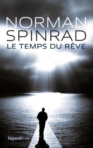 Le Temps du rve: traduit de l'anglais par Roland C. Wagner et Sylvie Denis