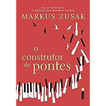 O Construtor De Pontes (Portuguese Edition)