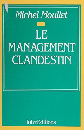 Le Management clandestin (Interéditions)