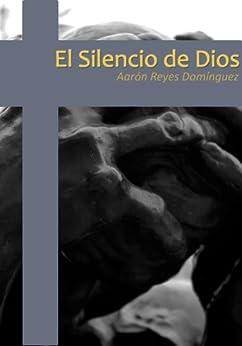 El Silencio de Dios de [Domínguez, Aarón Reyes]