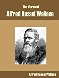 The Works of Alfred Russel Wallace (English Edition)