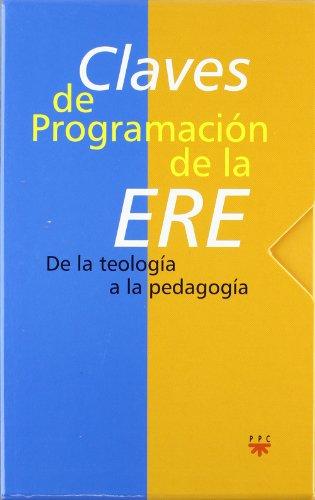 Claves de programación de la ERE: De la teología a la pedagogía (Educar) por Varios Autores