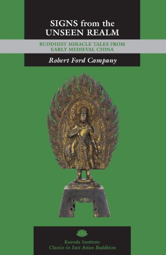 Signs from the Unseen Realm: Buddhist Miracle Tales from Early Medieval China (Kuroda Classics in East Asian Buddhism) por Robert Ford Campany