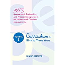 AEPS Assessment, Evaluation, and Programming System for Infants and Children: Curriculum for Birth to Three Years