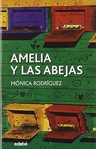 Amelia y Las abejas: 114 par  Mónica Rodríguez Suárez