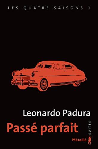 Passé parfait - tome 1 Les quatre saisons (1) par Leonardo Padura
