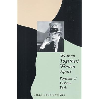 Women Together/Women Apart: Portraits of Lesbian Paris