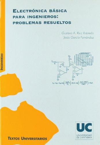 Electrónica básica para ingenieros: problemas resueltos (Manuales)
