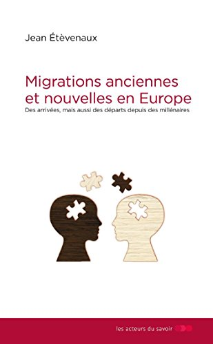 Migrations anciennes et nouvelles en Europe : Des arrivées, mais aussi des départs depuis des millénaires