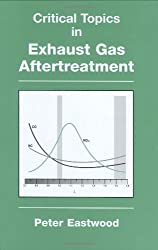 Critical Topics in Exhaust Gas Aftertreatment (Mechanical Engineering Research Studies, Engineering Design)