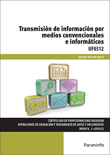 Transmisión de información por medios convencionales e informáticos (Cp - Certificado Profesionalidad)