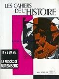 CAHIERS DE L'HISTOIRE (LES) [No 60] du 01/10/1966 - IL Y A 20 ANS LE PROCES DE NUREMBERG