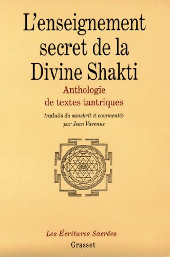 L'enseignement secret de la Divine Shakti : Anthologie de textes tantriques (Littérature) par Jean Varenne