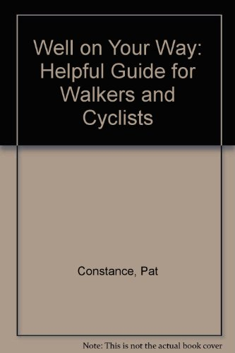 Well on Your Way: Helpful Guide for Walkers and Cyclists por Pat Constance