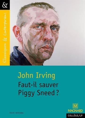 Faut-il sauver Piggy Sneed ? par John Irving