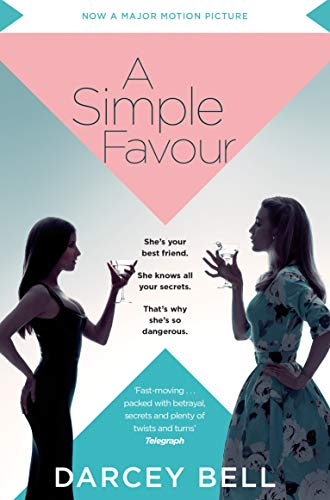 A Simple Favour: An edge-of-your-seat thriller with a chilling twist by [Bell, Darcey]