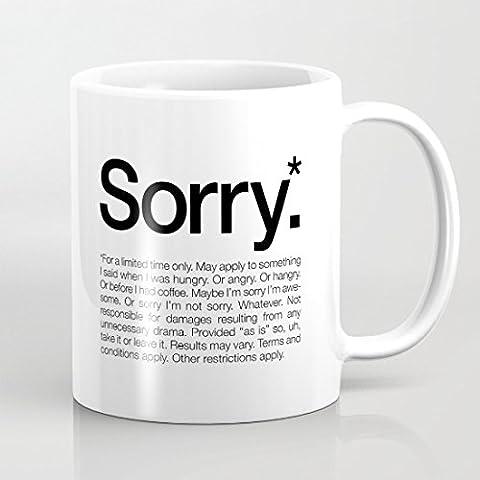 Funny Sorry Quote Tazza, tazze da caffè bianco 11oz regalo