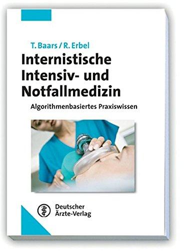 Internistische Intensiv- und Notfallmedizin: Algorithmenbasiertes Praxiswissen