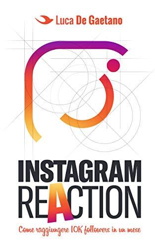 Instagram Reaction: Come fare 10k followers in un mese