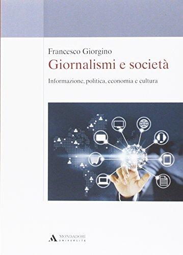 Giornalismi e società. Informazione, politica, economia e cultura