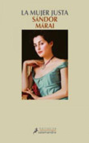 La mujer justa (Narrativa) (Spanish Edition)