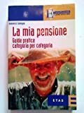 La mia pensione. Guida pratica categoria per categoria ETAS [SR] A65