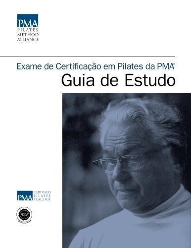Exame de Certificação em Pilates da PMA® Guia de Estudo (Portuguese Edition) by Deborah Lessen (2014-03-25)