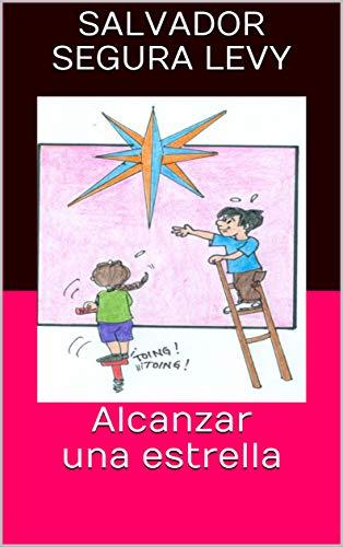 Alcanzar una estrella por Salvador Segura Levy