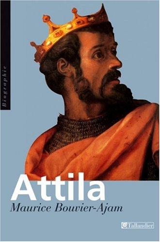 Attila, le fléau de Dieu par Maurice Bouvier-Ajam