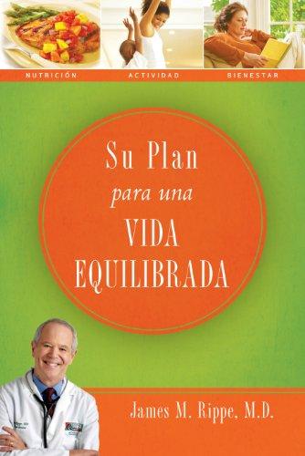Su plan para una vida equilibrada por Dr. James Rippe