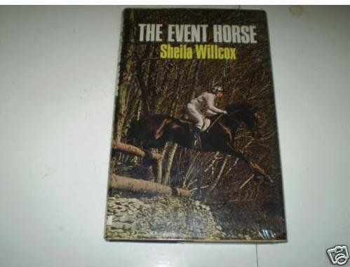 The Event Horse. by Sheila Willcox (1-Oct-1973) Hardcover
