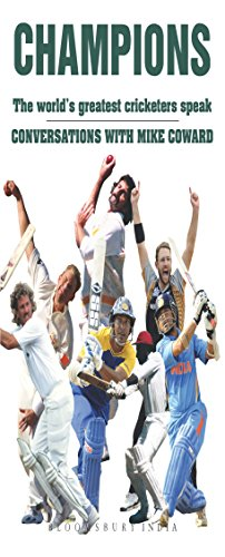 Champions: The World's Greatest Cricketers Speak