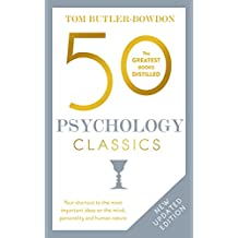50 Psychology Classics: Who We Are, How We Think, What We Do (English Edition)