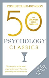 50 Psychology Classics: Who We Are, How We Think, What We Do (50 Classics)