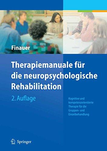 Therapiemanuale für die neuropsychologische Rehabilitation: Kognitive und kompetenzorientierte Therapie für die Gruppen- und Einzelbehandlung -