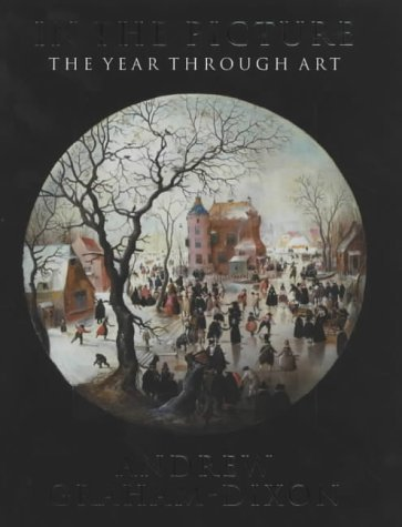 Portada del libro In the Picture: The Year Through Art by Andrew Graham-Dixon (2003-11-06)