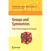 Groups and Symmetries: From Finite Groups to Lie Groups (Universitext) (English Edition)