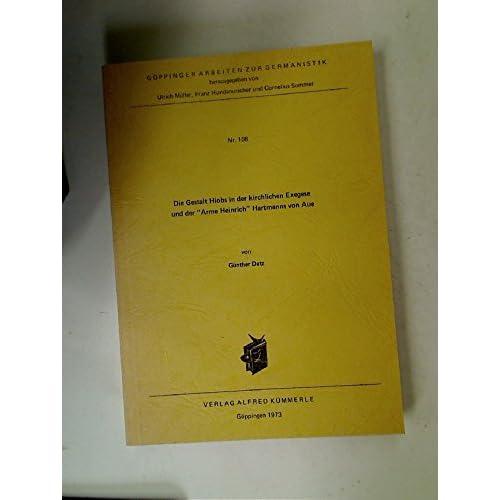 Die Gestalt Hiobs in der Kirchlichen Exegese und der 'Arme Heinrich' Hartmanns von Aue.