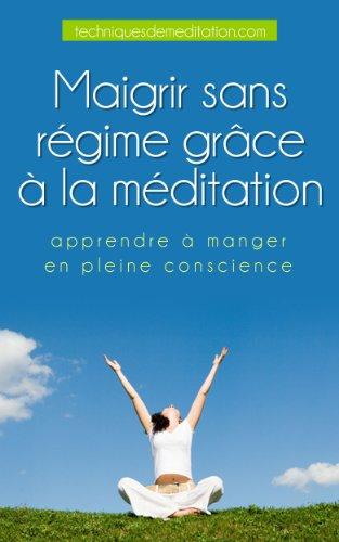 Couverture du livre Maigrir sans régime grâce à la méditation - apprendre à manger en pleine conscience