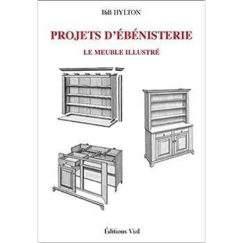 Projets d'ébénisterie : Le meuble illustré