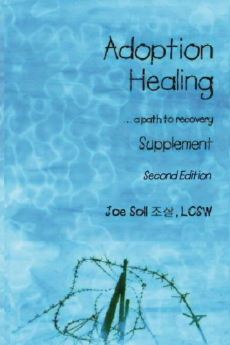 Adoption Healing ...a path to recovery Supplement