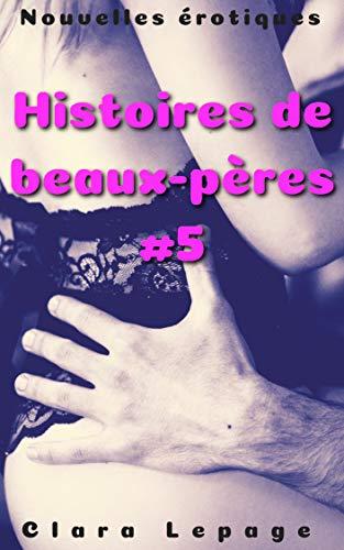 Histoires de beaux-pères #5: relation interdite, jeune/vieux par  Clara Lepage