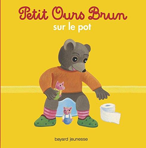 Petit Ours Brun sur le pot par Marie Aubinais