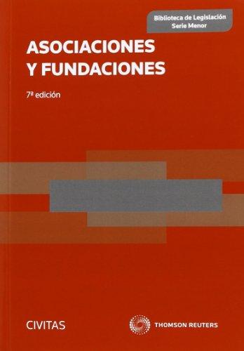 Asociaciones y fundaciones 7º ed (Biblioteca de Legislación - Serie Menor)