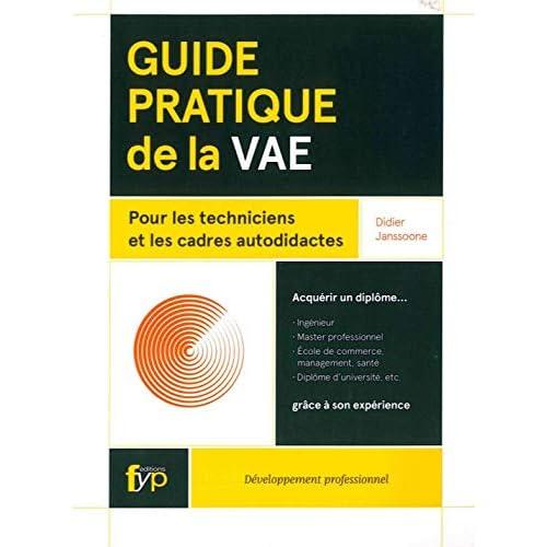 Guide Pratique de la Vae: Pour les Techniciens et les Cadres Autod