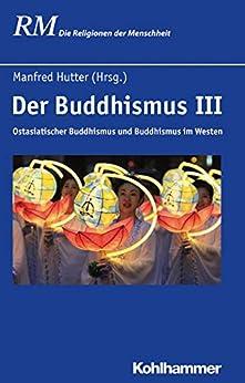 Descarga gratuita Der Buddhismus III: Ostasiatischer Buddhismus und Buddhismus im Westen (Die Religionen der Menschheit 24) PDF