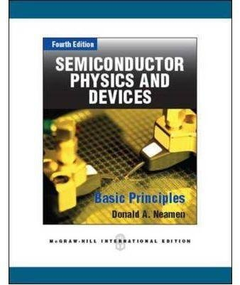[Semiconductor Physics and Devices: Basic Principles] (By: Donald A. Neamen) [published: August, 2012]