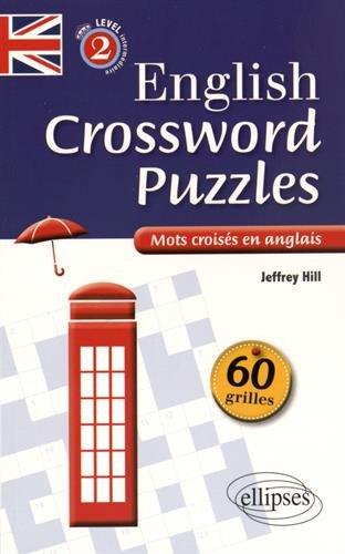 English Crossword Puzzles Level 2 Intermédiaire Mots Croisés en Anglais 60 Grilles Niveau 1 B1-B2